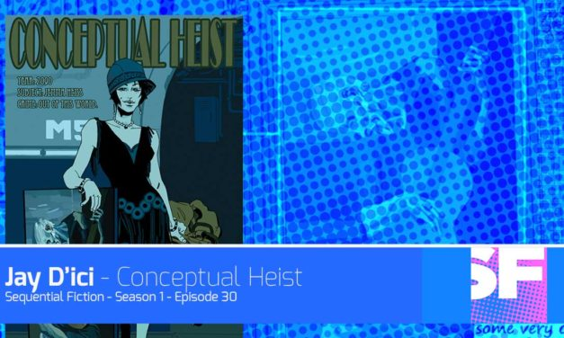 Episode 30 – Jay D'ici of Conceptual Heist