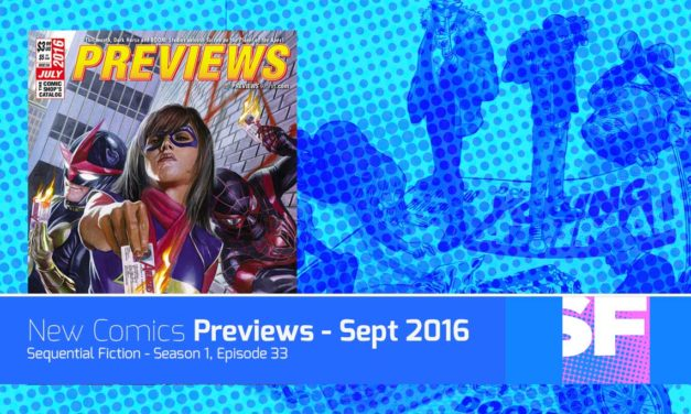Episode 33 – Comics Previews September 2016