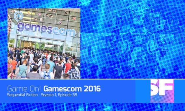 Episode 39 – Game On! Gamescom 2016