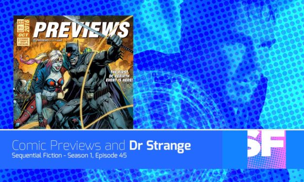 Episode 45 – Comic Previews and Doctor Strange!