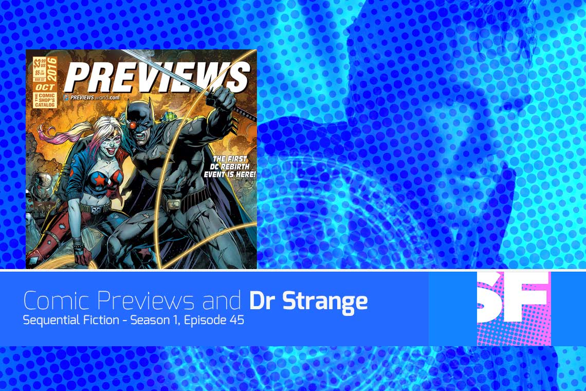 Episode 45 Previews and Doctor Strange