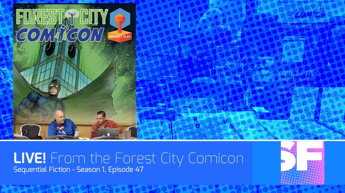 Episode 47 - The Forest City Comicon