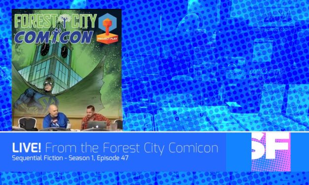 Episode 47 – LIVE From the Forest City Comicon!