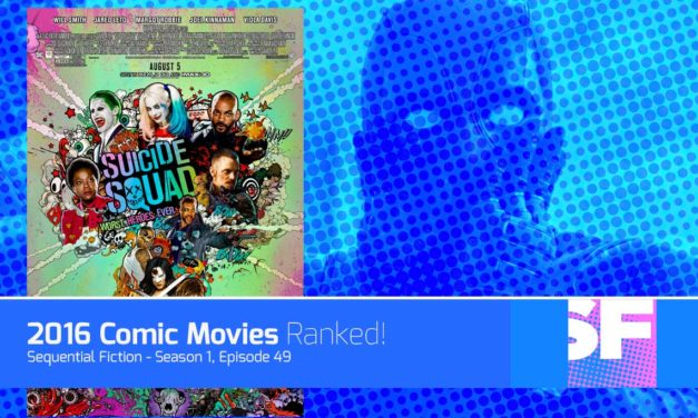 Episode 49 – Ranking the 2016 Comic Movies